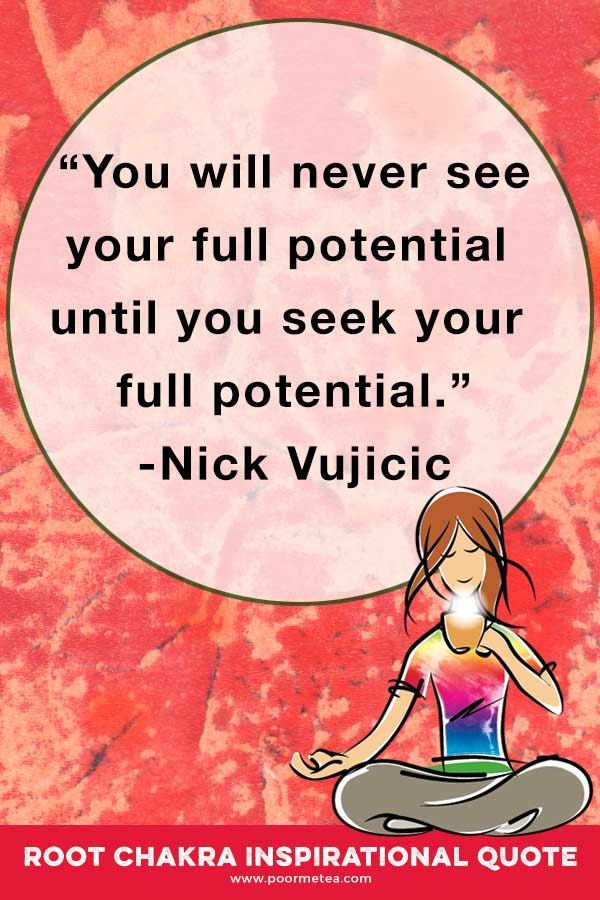 """quote """"you will never see your full potential until you seek your full potential"""" Nick Vujicic Root Chakra Inspirational Quote"""